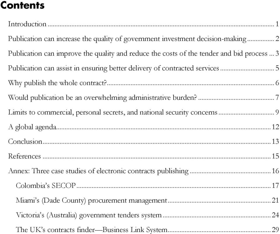 .. 5 Why publish the whole contract?... 6 Would publication be an overwhelming administrative burden?... 7 Limits to commercial, personal secrets, and national security concerns.