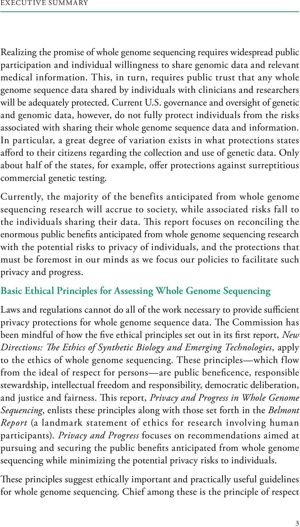 governance and oversight of genetic and genomic data, however, do not fully protect individuals from the risks associated with sharing their whole genome sequence data and information.