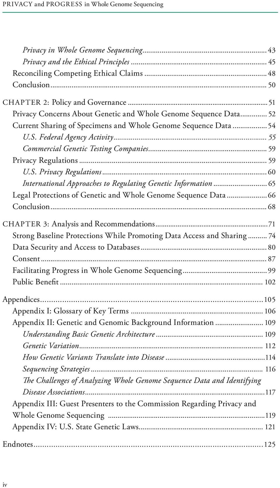 .. 55 Commercial Genetic Testing Companies... 59 Privacy Regulations... 59 U.S. Privacy Regulations... 60 International Approaches to Regulating Genetic Information.