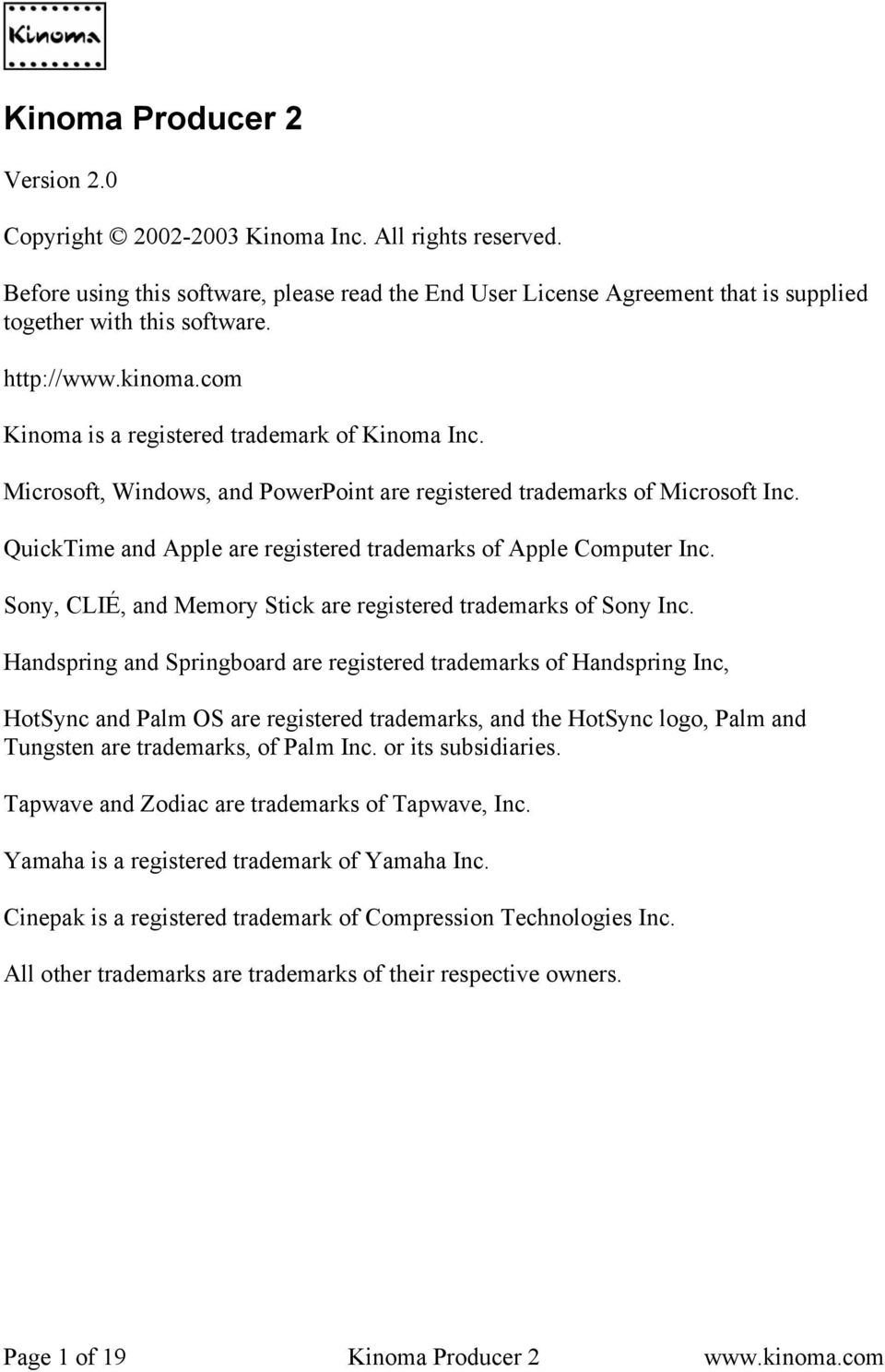 QuickTime and Apple are registered trademarks of Apple Computer Inc. Sony, CLIÉ, and Memory Stick are registered trademarks of Sony Inc.