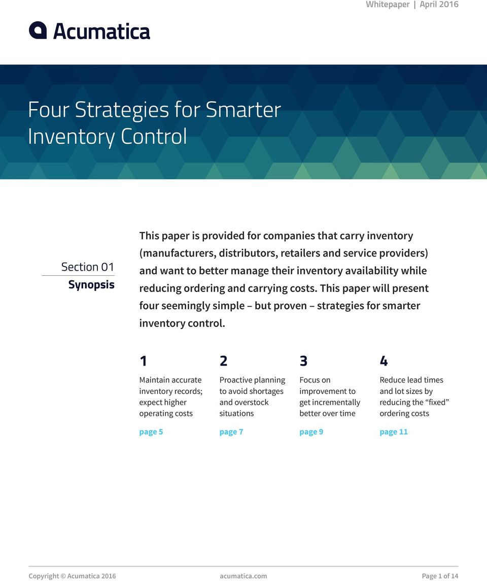 This paper will present four seemingly simple but proven strategies for smarter inventory control.