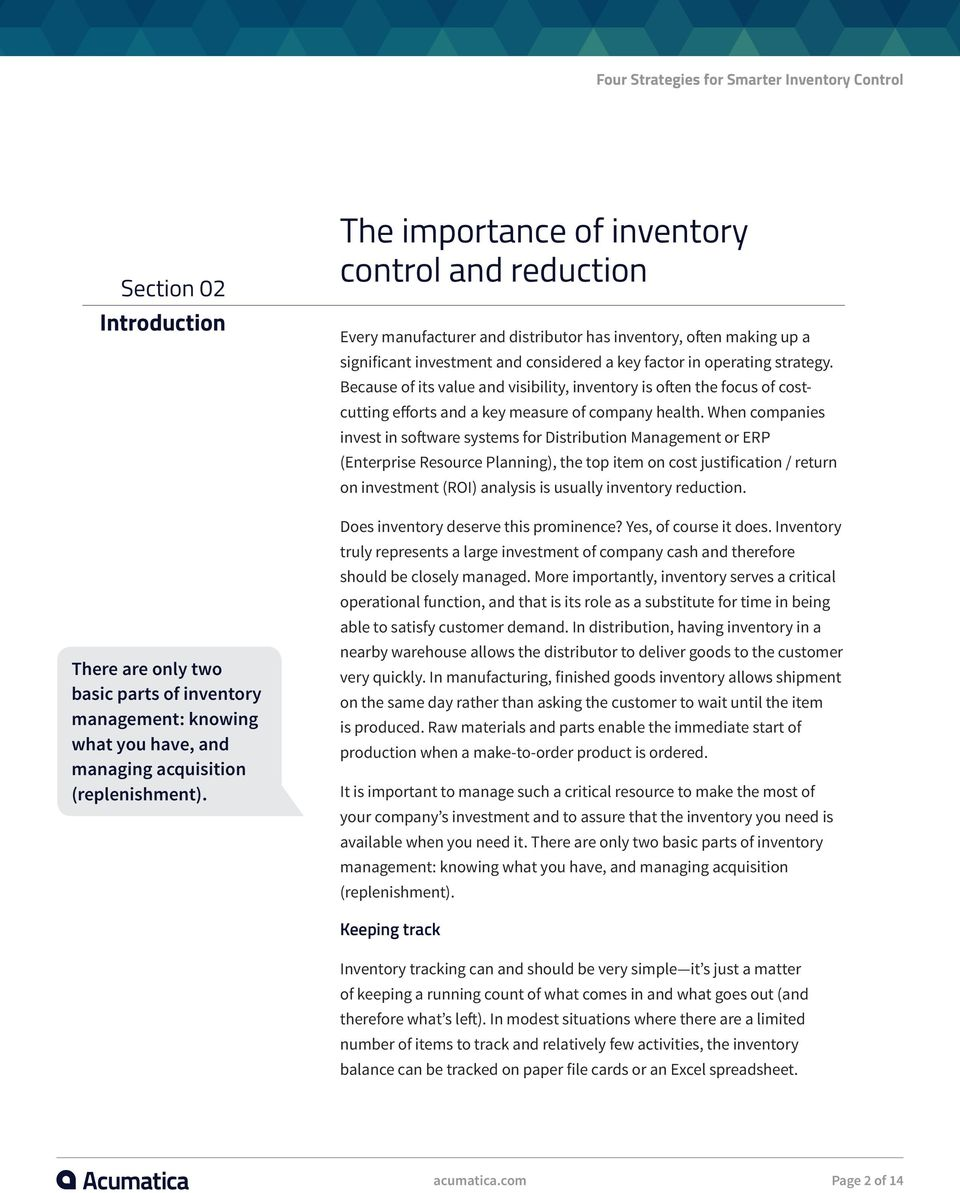 Because of its value and visibility, inventory is often the focus of costcutting efforts and a key measure of company health.