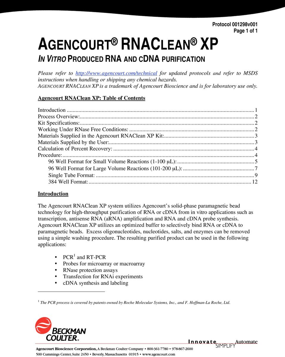 AGENCOURT RNACLEAN XP is a trademark of Agencourt Bioscience and is for laboratory use only. Agencourt RNAClean XP: Table of Contents Introduction...1 Process Overview:...2 Kit Specifications:.