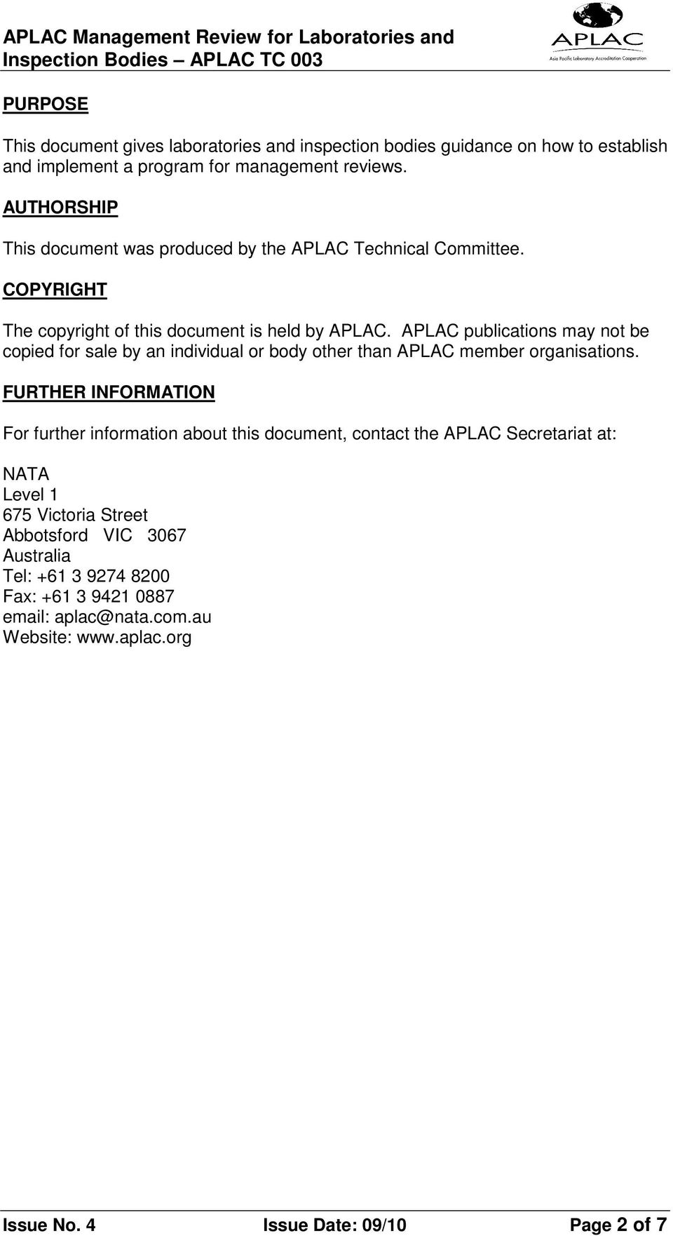 APLAC publications may not be copied for sale by an individual or body other than APLAC member organisations.