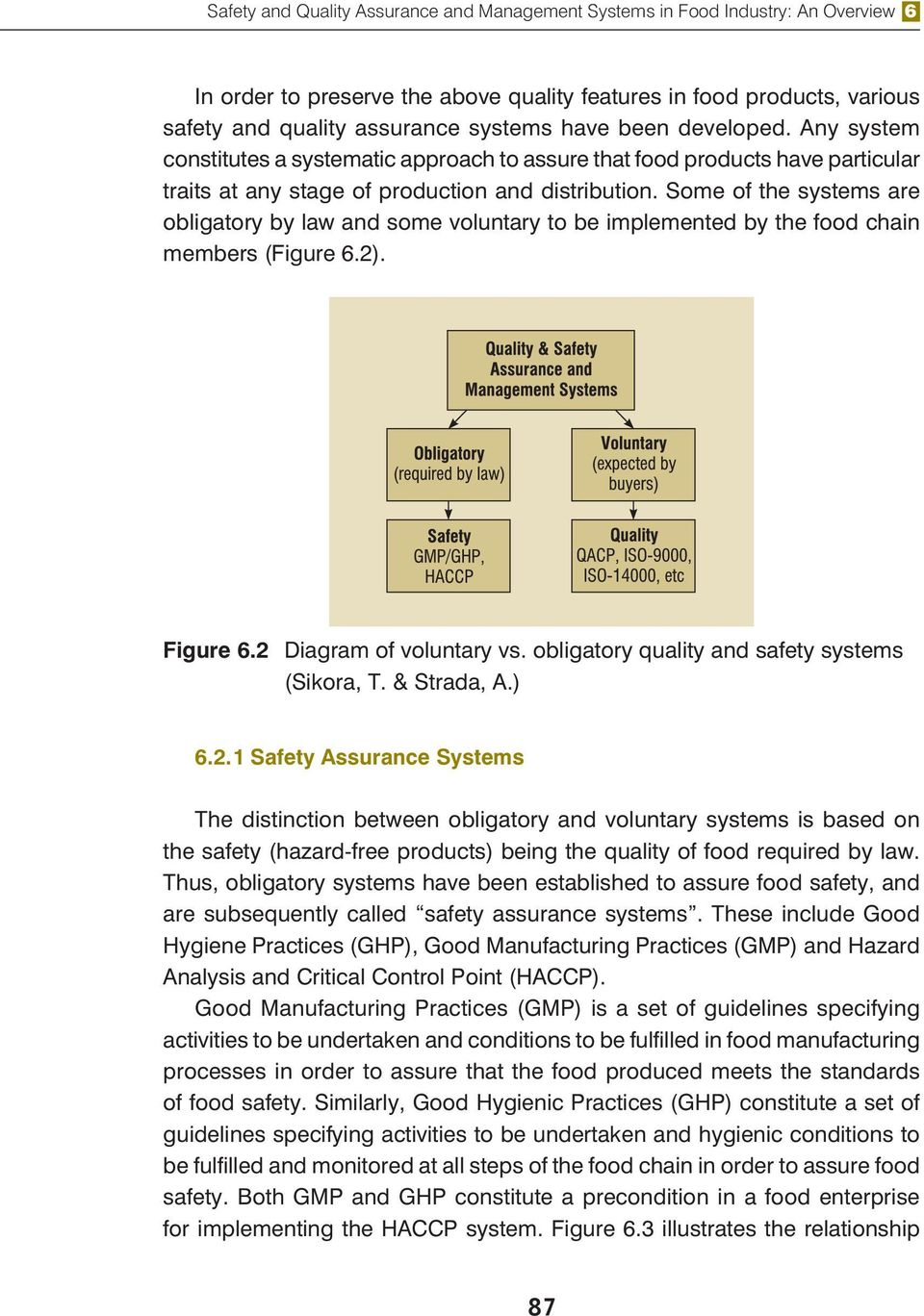 Some of the systems are obligatory by law and some voluntary to be implemented by the food chain members (Figure 6.2). Figure 6.2 Diagram of voluntary vs.