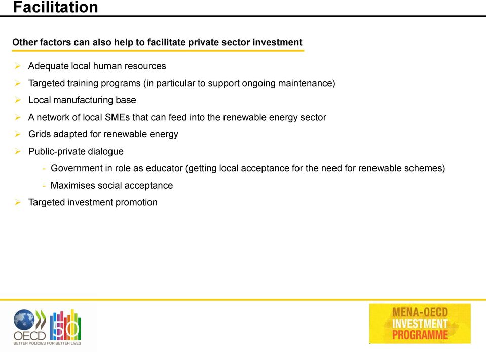 feed into the renewable energy sector Grids adapted for renewable energy Public-private dialogue - Government in role as