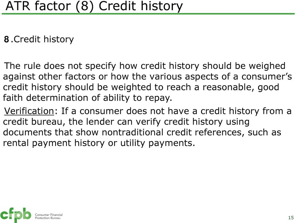 of a consumer s credit history should be weighted to reach a reasonable, good faith determination of ability to repay.