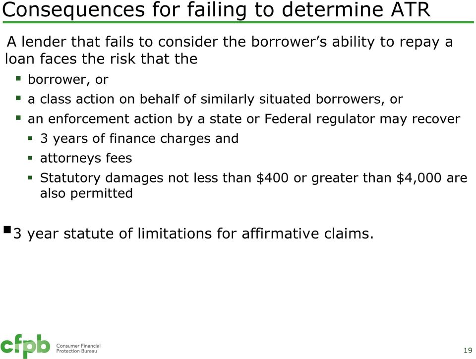action by a state or Federal regulator may recover 3 years of finance charges and attorneys fees Statutory damages