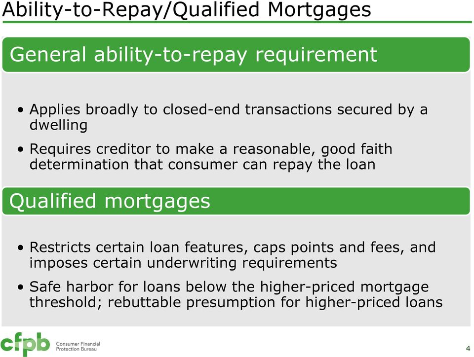 loan Qualified mortgages Restricts certain loan features, caps points and fees, and imposes certain underwriting