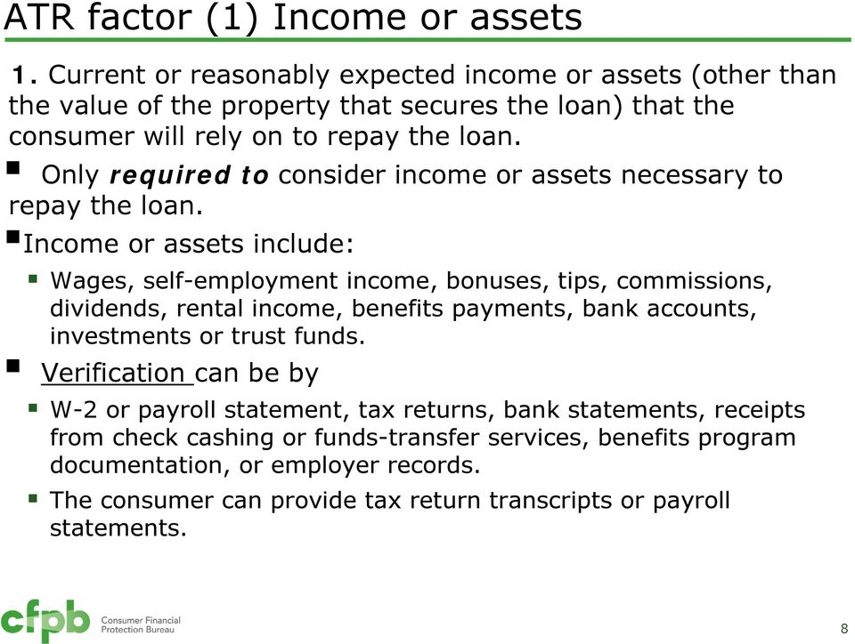 Only required to consider income or assets necessary to repay the loan.