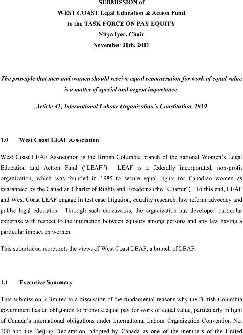 0 West Coast LEAF Association West Coast LEAF Association is the British Columbia branch of the national Women s Legal Education and Action Fund ( LEAF ).