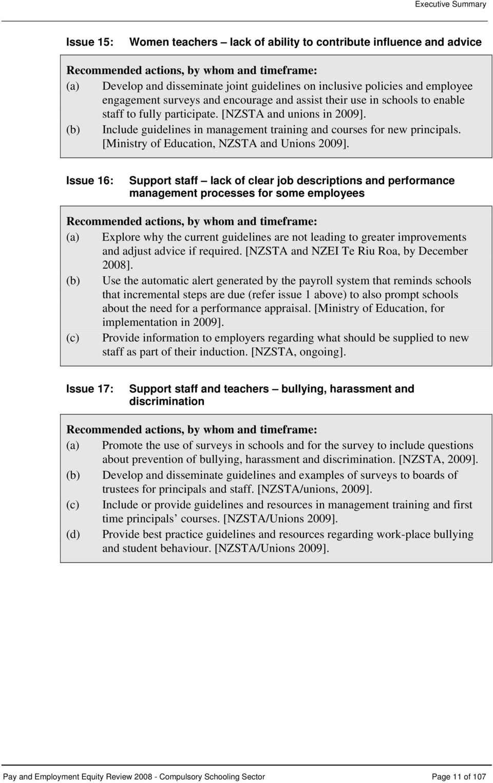 (b) Include guidelines in management training and courses for new principals. [Ministry of Education, NZSTA and Unions 2009].