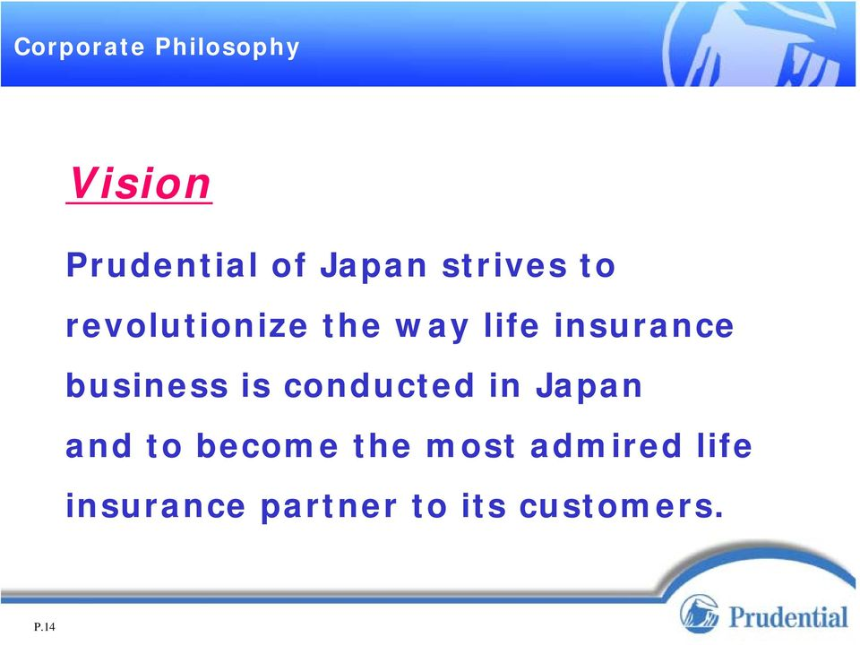 business is conducted in Japan and to become the