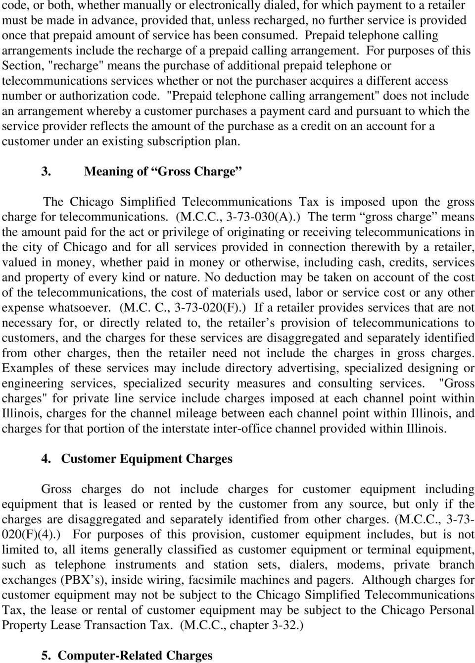 "For purposes of this Section, ""recharge"" means the purchase of additional prepaid telephone or telecommunications services whether or not the purchaser acquires a different access number or"