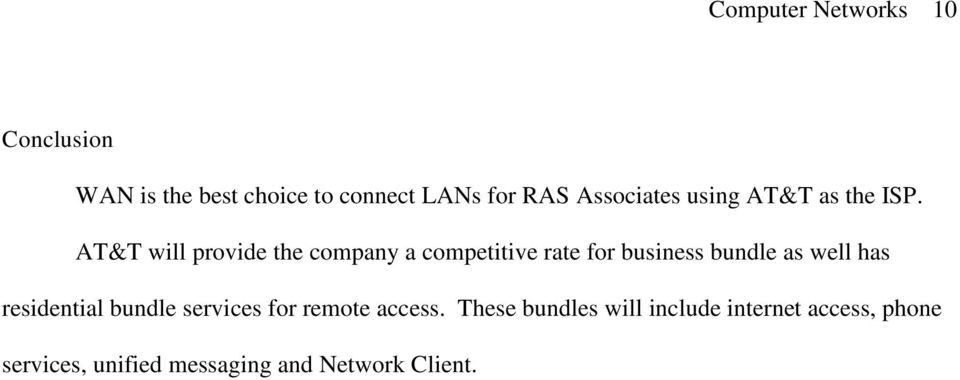 AT&T will provide the company a competitive rate for business bundle as well has