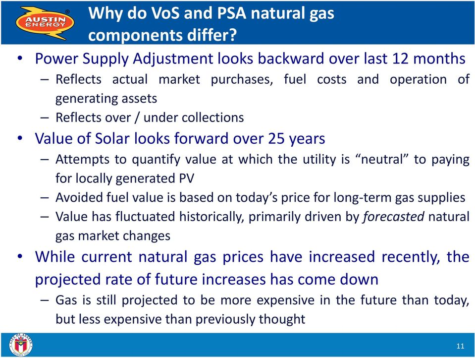 Solar looks forward over 25 years Attempts to quantify value at which the utility is neutral to paying for locally generated PV Avoidedfuelvalueis basedon today spricefor long term