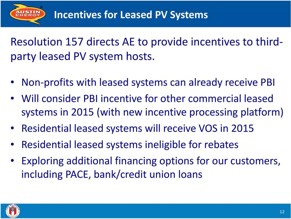 2015 (with new incentive processing platform) Residential leased systems will receive VOS in 2015 Residential leased
