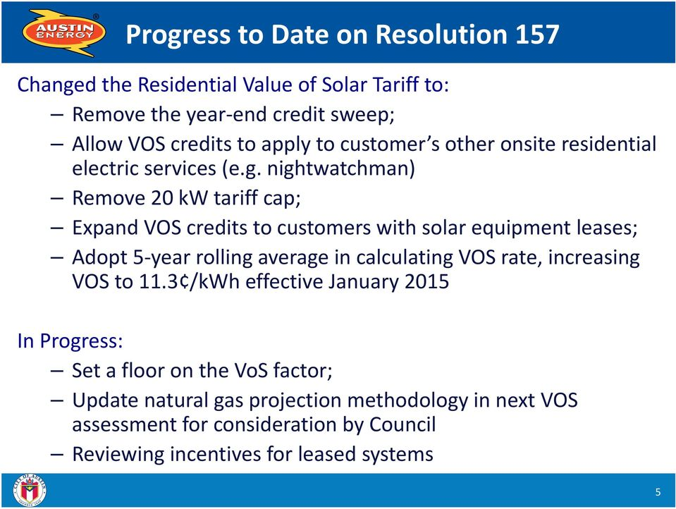 nightwatchman) Remove 20 kw tariff cap; Expand VOS credits to customers with solar equipment leases; Adopt 5 year rolling average in calculating VOS