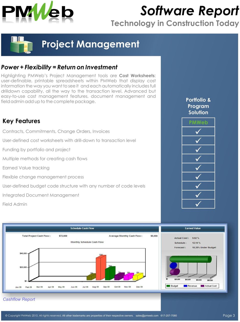 Advanced but easy-to-use cost management features, document management and field admin add up to the complete package.