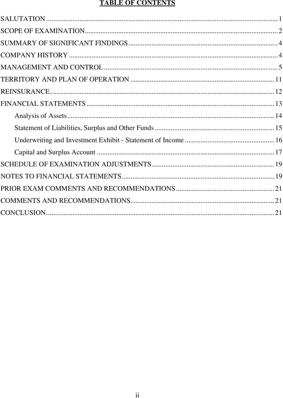 .. 14 Statement of Liabilities, Surplus and Other Funds... 15 Underwriting and Investment Exhibit - Statement of Income.