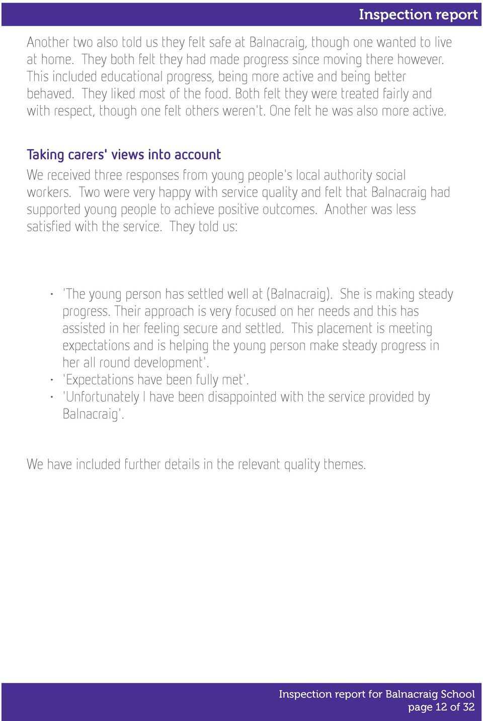 One felt he was also more active. Taking carers' views into account We received three responses from young people's local authority social workers.