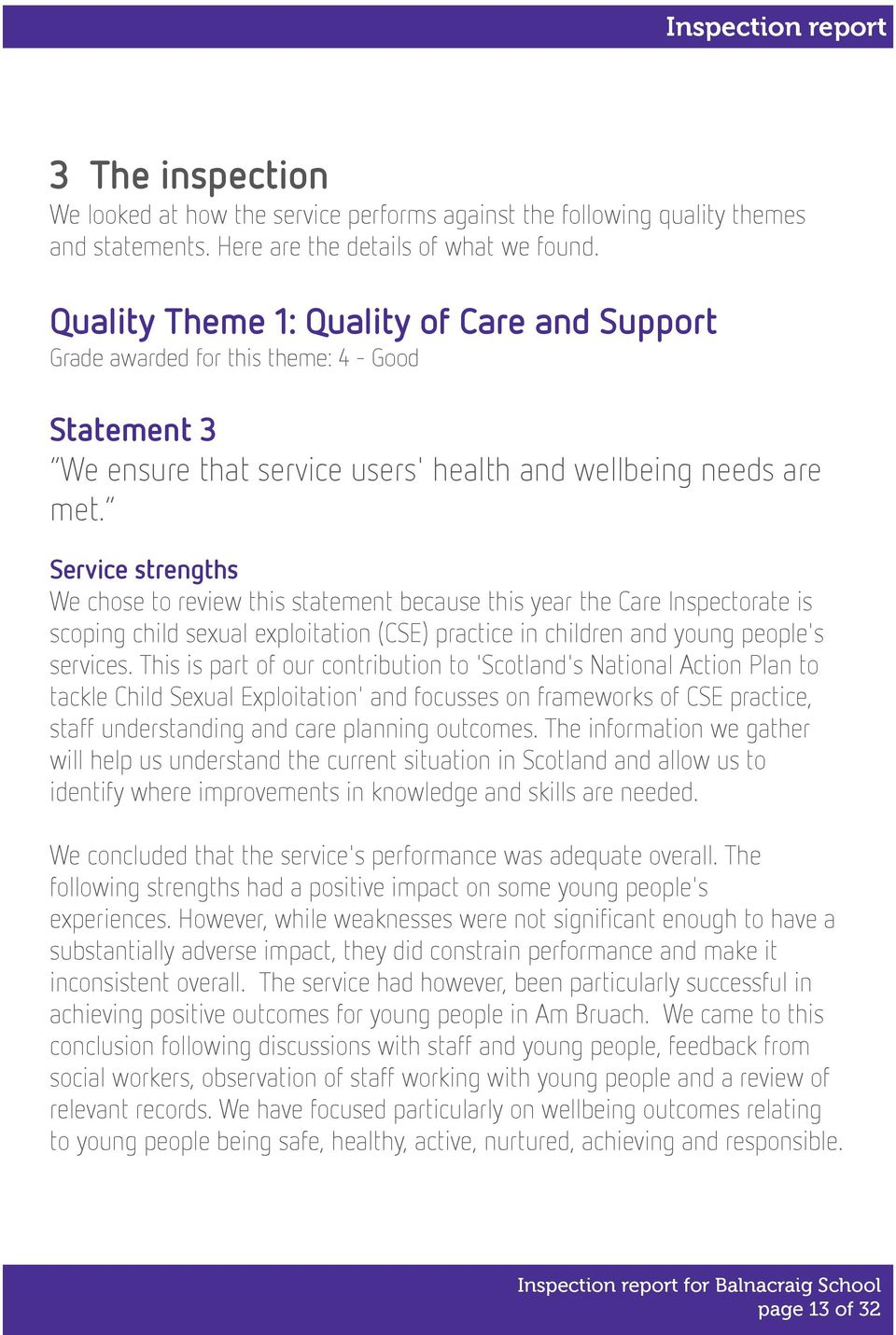 Service strengths We chose to review this statement because this year the Care Inspectorate is scoping child sexual exploitation (CSE) practice in children and young people's services.