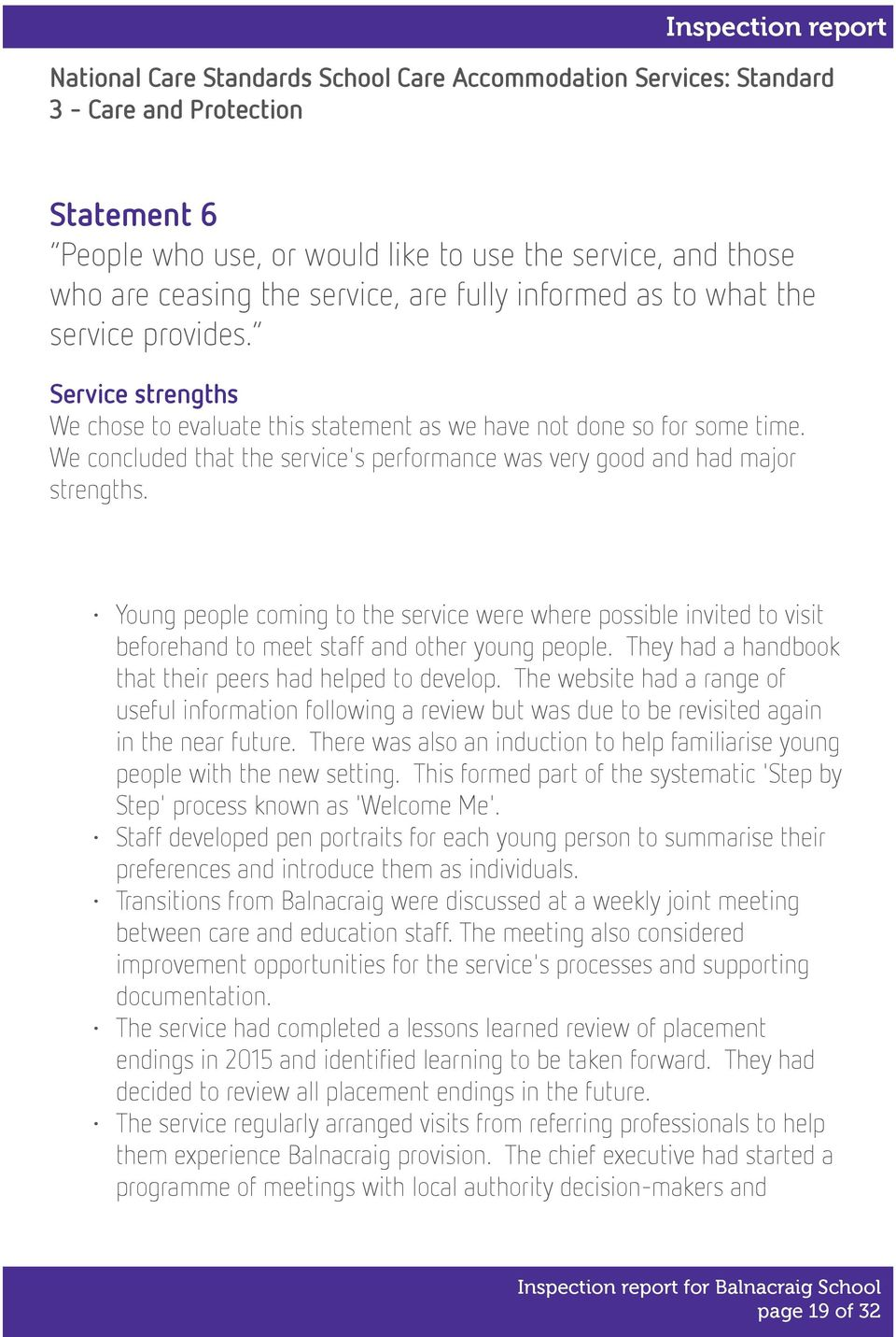 We concluded that the service's performance was very good and had major strengths.