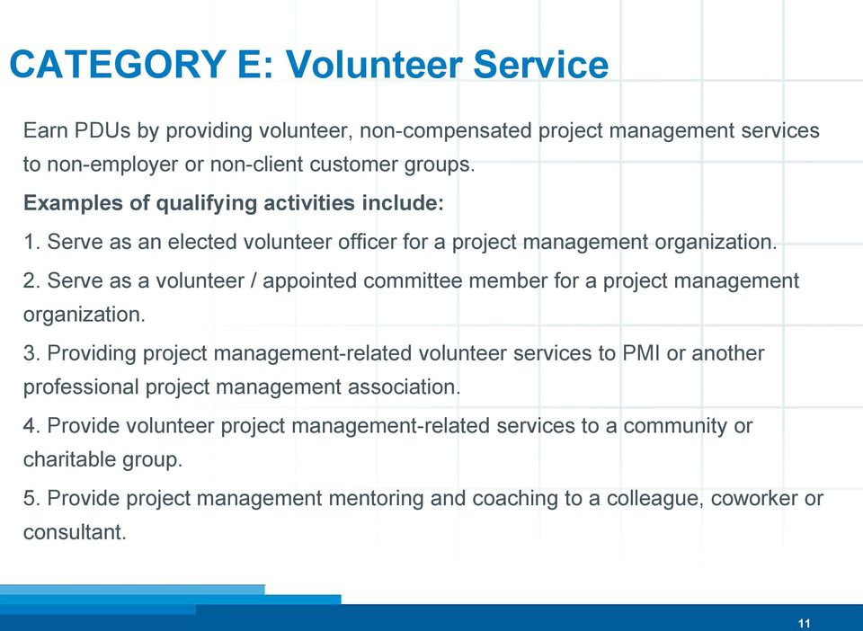 Serve as a volunteer / appointed committee member for a project management organization. 3.