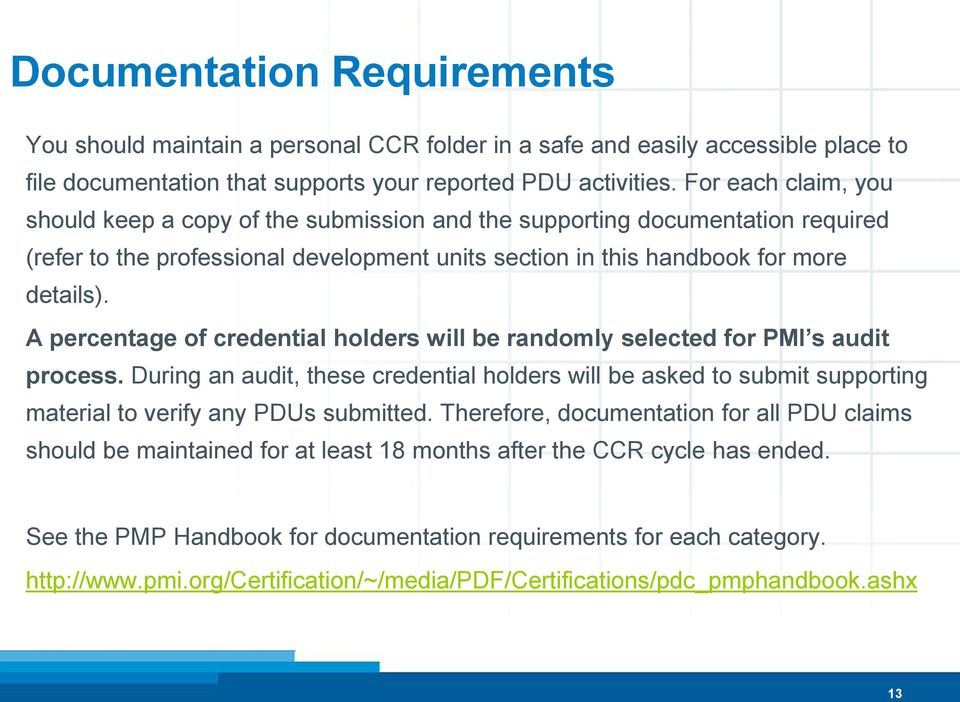A percentage of credential holders will be randomly selected for PMI s audit process.