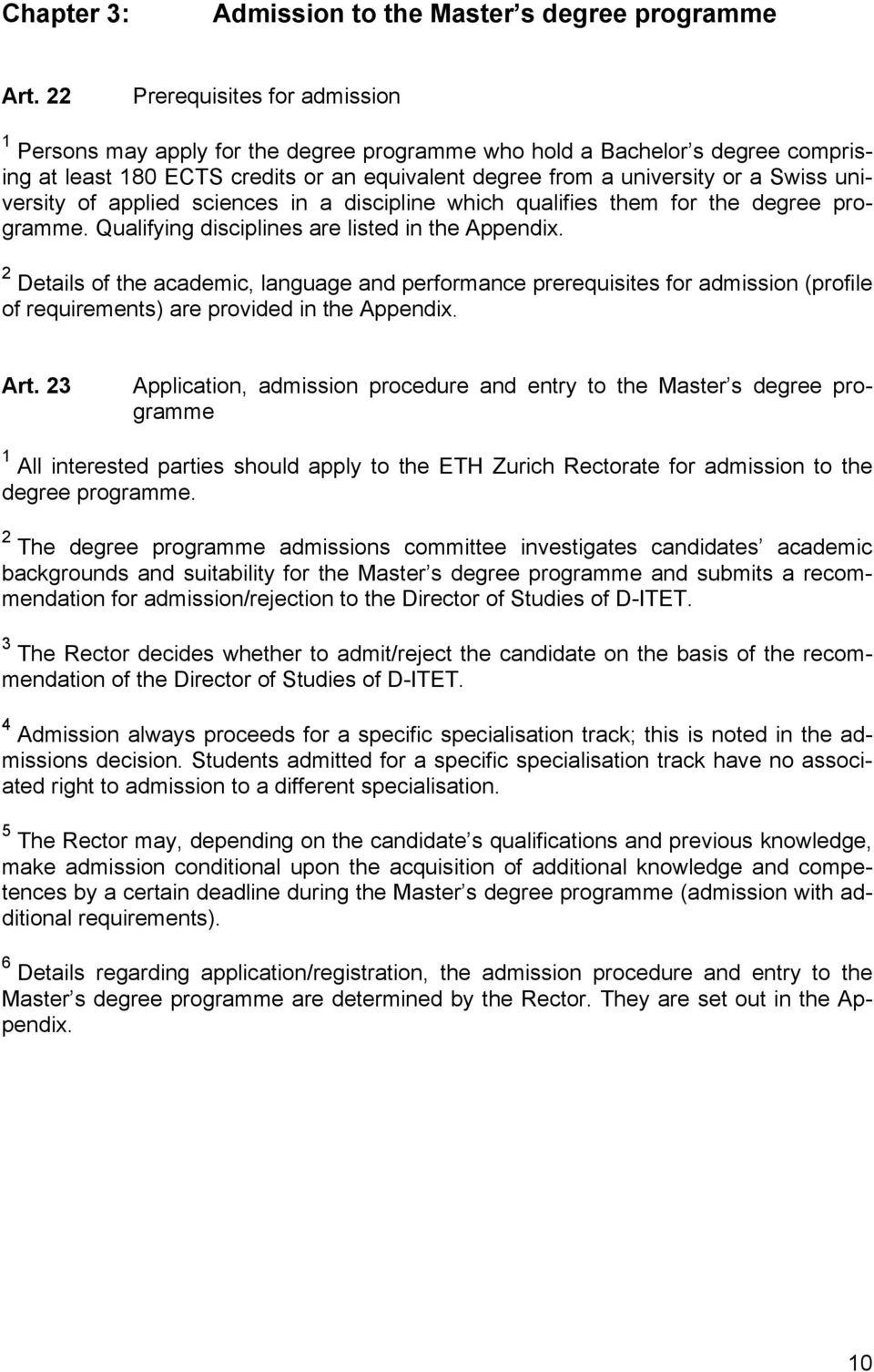 university of applied sciences in a discipline which qualifies them for the degree programme. Qualifying disciplines are listed in the Appendix.