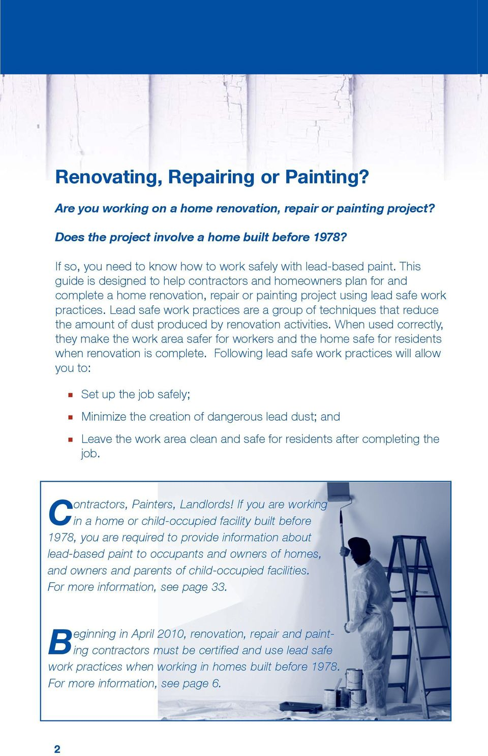 This guide is designed to help contractors and homeowners plan for and complete a home renovation, repair or painting project using lead safe work practices.