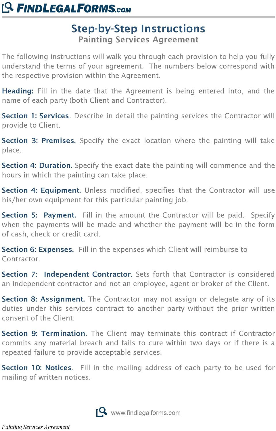 Heading: Fill in the date that the Agreement is being entered into, and the name of each party (both Client and Contractor). Section 1: Services.