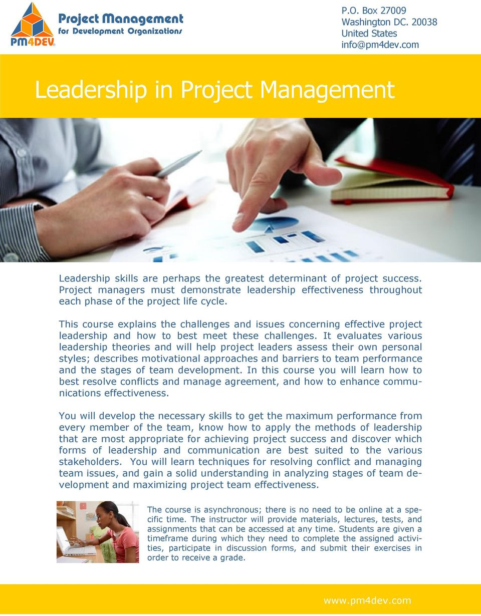 This course explains the challenges and issues concerning effective project leadership and how to best meet these challenges.