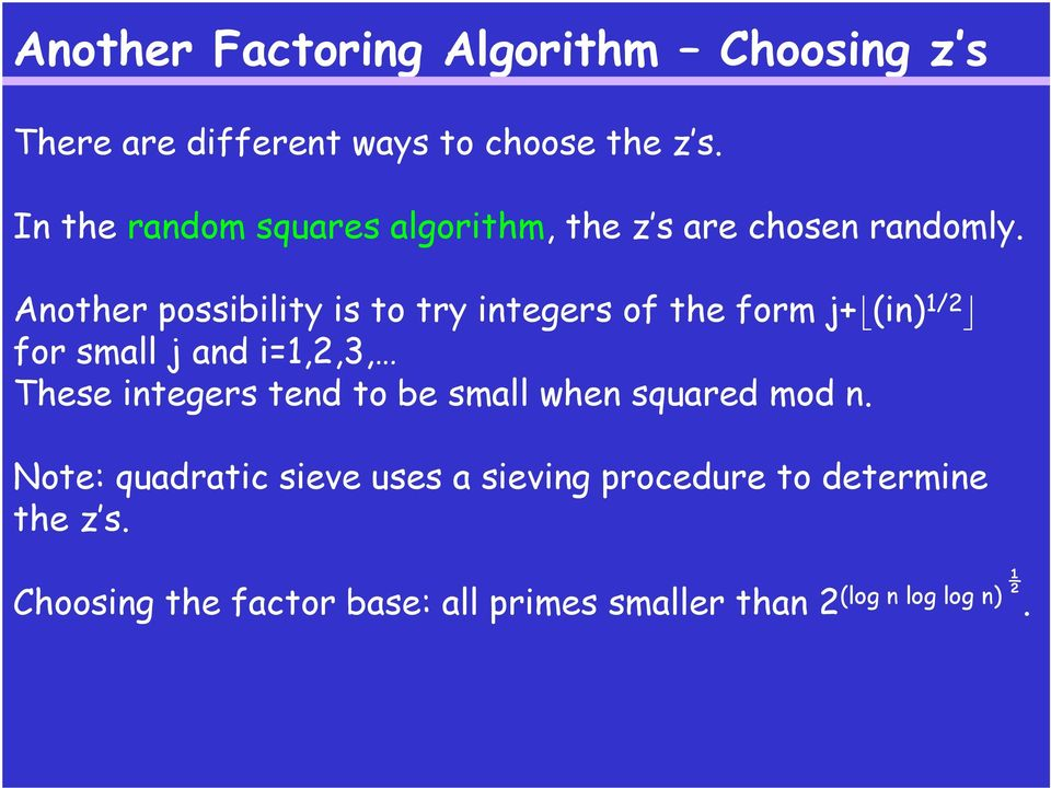Another possibility is to try integers of the form j+b(in) 1/2 c for small j and i=1,2,3, These integers