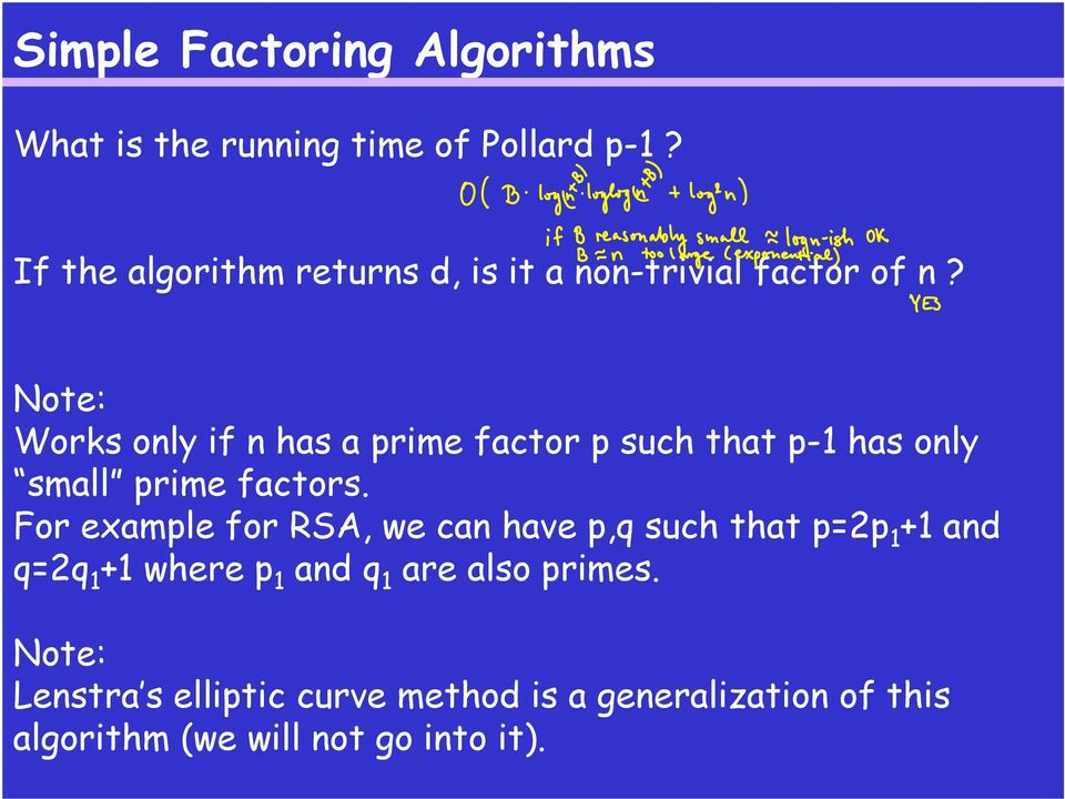 Note: Works only if n has a prime factor p such that p-1 has only small prime factors.