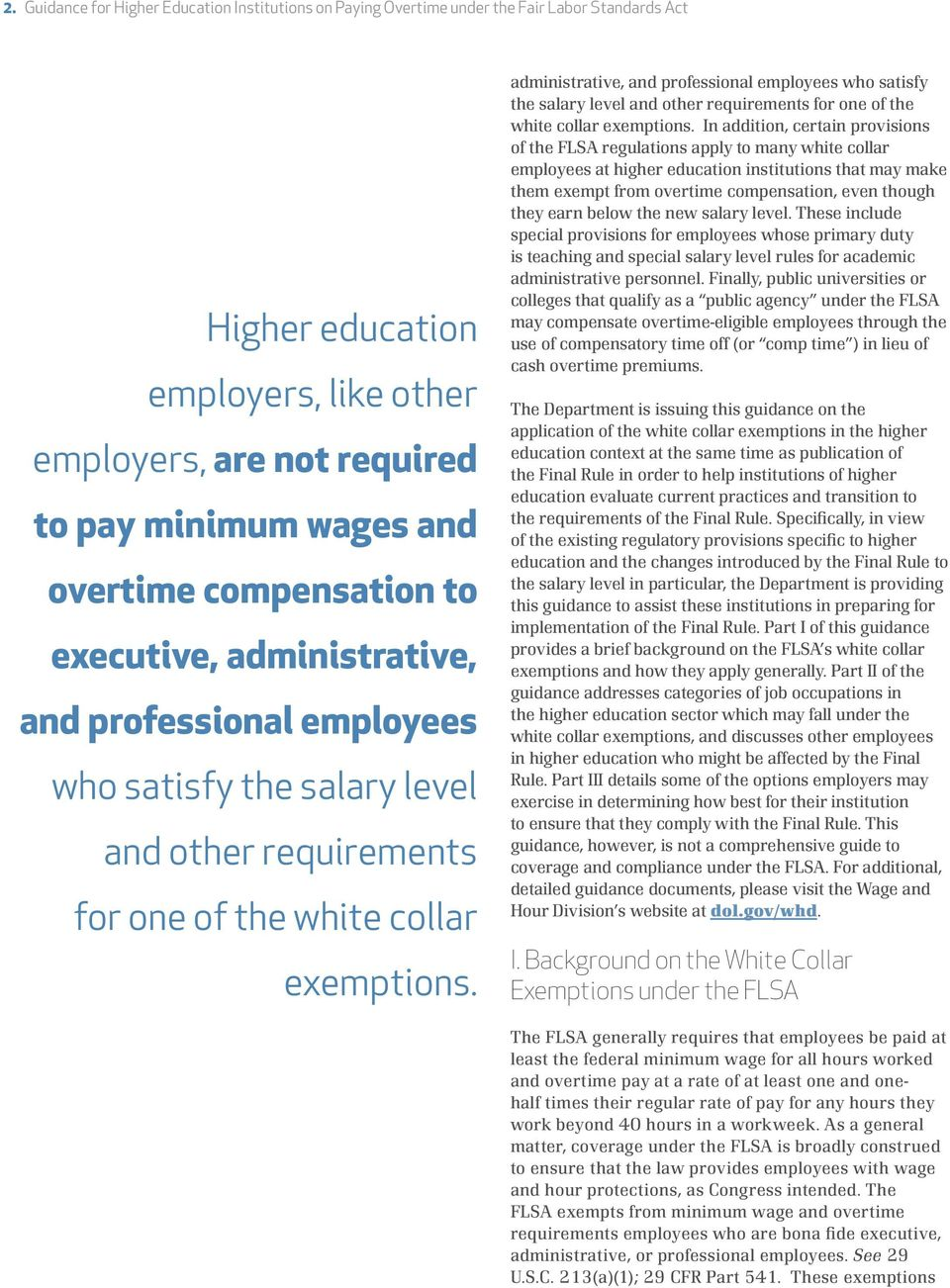 administrative, and professional employees who satisfy the salary level and other requirements for one of the white collar exemptions.