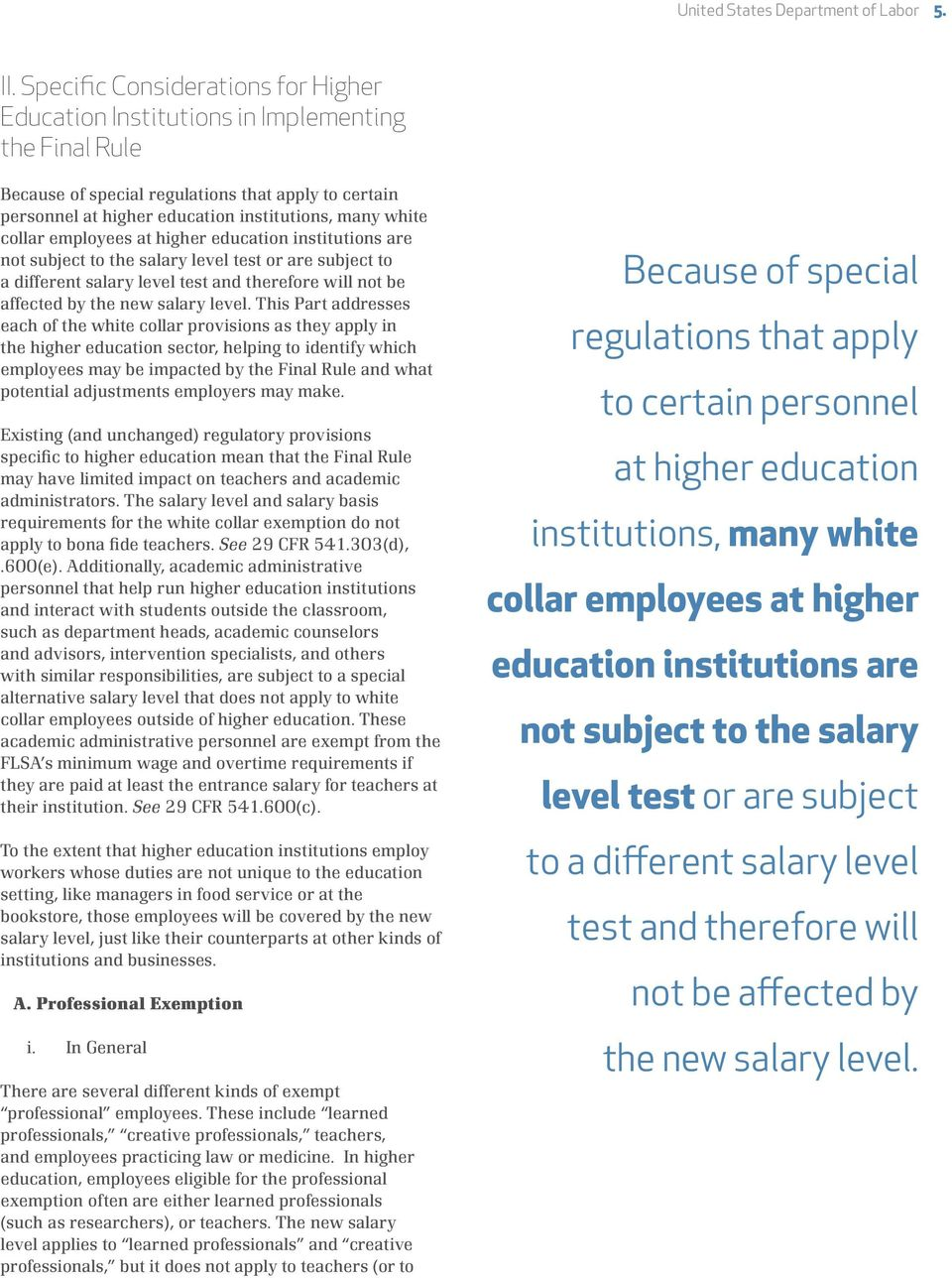 collar employees at higher education institutions are not subject to the salary level test or are subject to a different salary level test and therefore will not be affected by the new salary level.