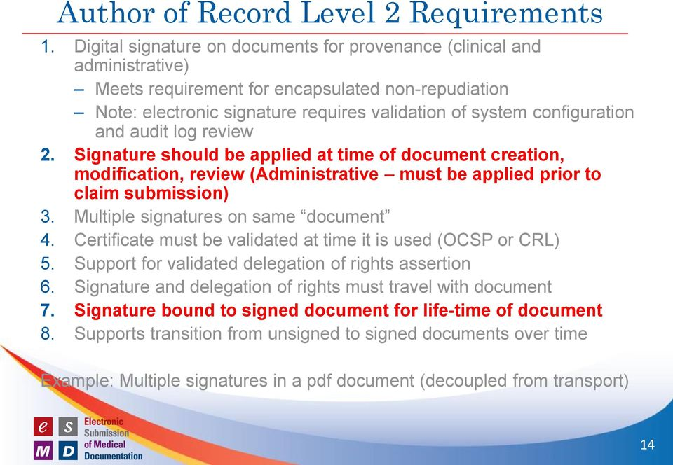 and audit log review 2. Signature should be applied at time of document creation, modification, review (Administrative must be applied prior to claim submission) 3.