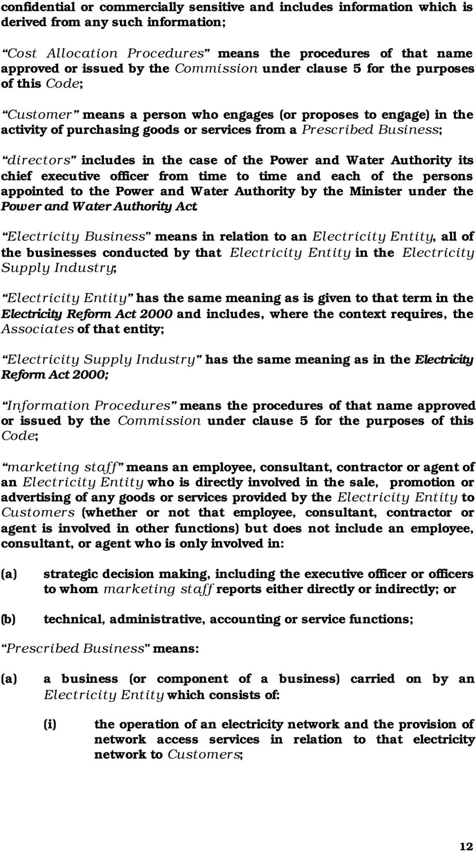 directors includes in the case of the Power and Water Authority its chief executive officer from time to time and each of the persons appointed to the Power and Water Authority by the Minister under