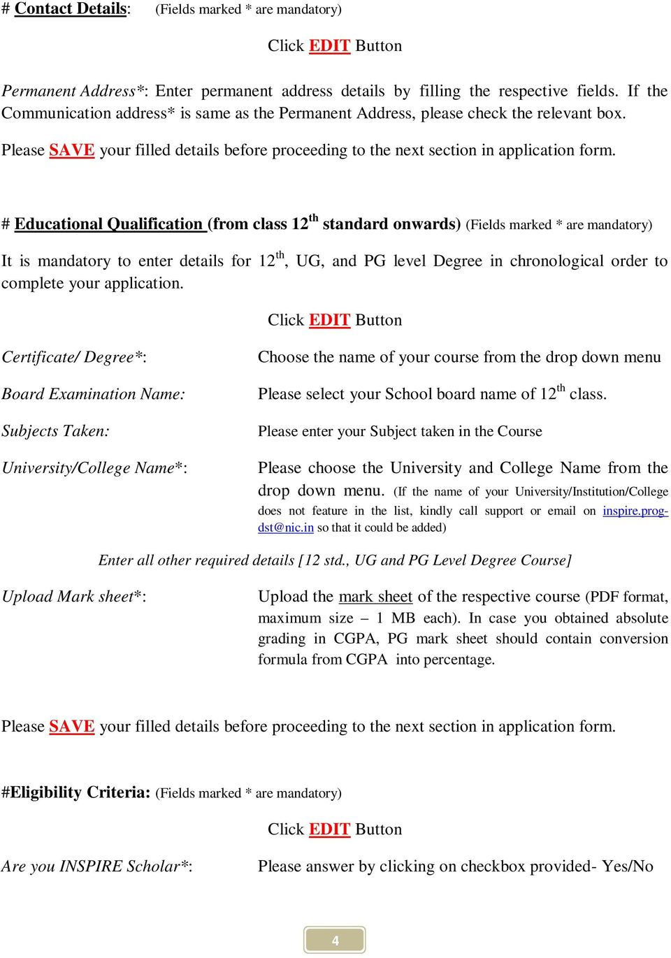 # Educational Qualification (from class 12 th standard onwards) (Fields marked * are mandatory) It is mandatory to enter details for 12 th, UG, and PG level Degree in chronological order to complete