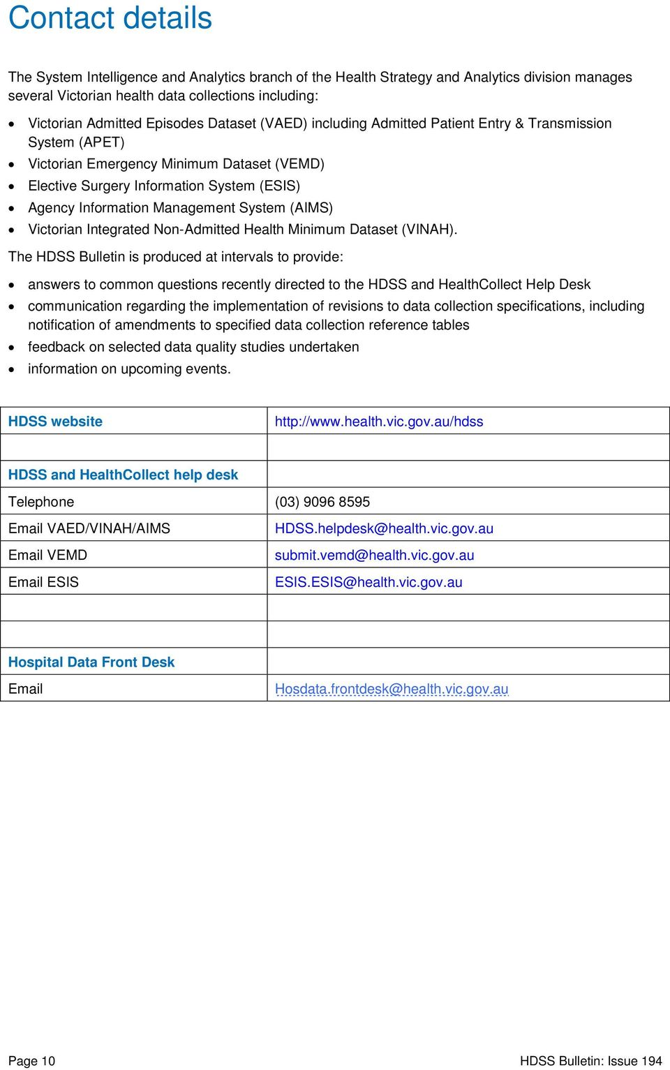 (AIMS) Victorian Integrated Non-Admitted Health Minimum Dataset (VINAH).