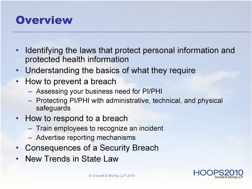 Protecting PI/PHI with administrative, technical, and physical safeguards How to respond to a breach Train