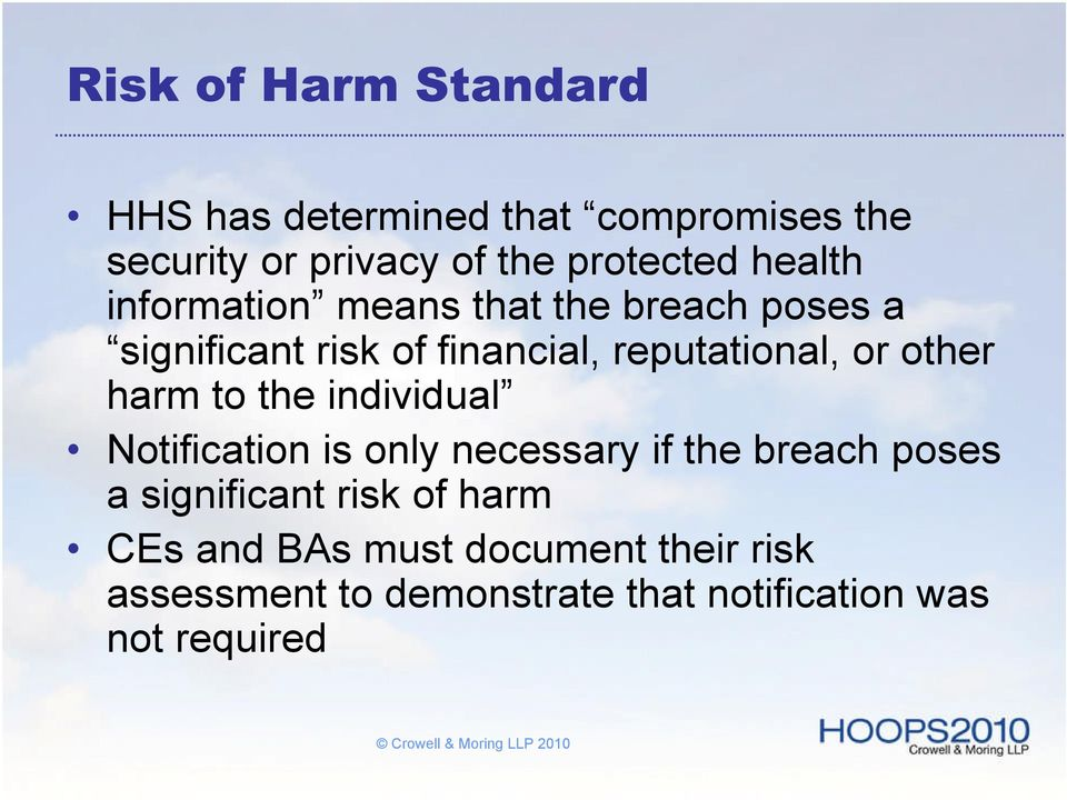 other harm to the individual Notification is only necessary if the breach poses a significant risk