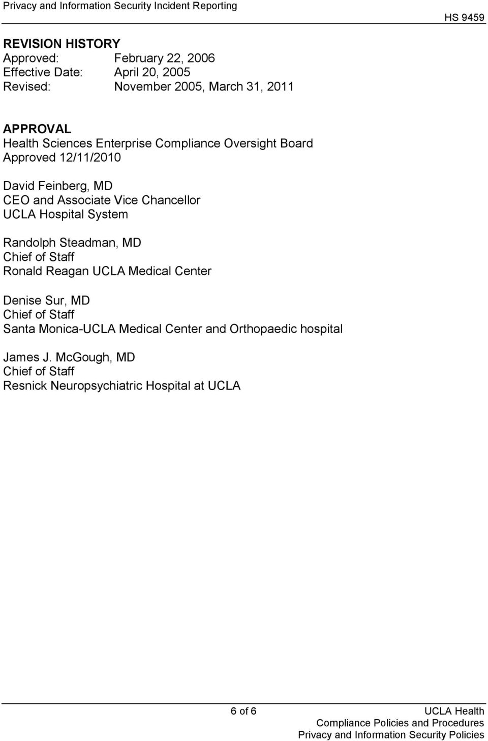 Hospital System Randolph Steadman, MD Chief of Staff Ronald Reagan UCLA Medical Center Denise Sur, MD Chief of Staff Santa