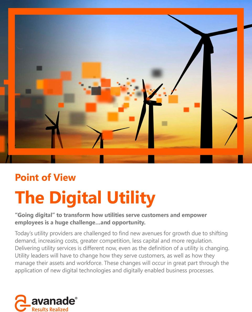 regulation. Delivering utility services is different now, even as the definition of a utility is changing.
