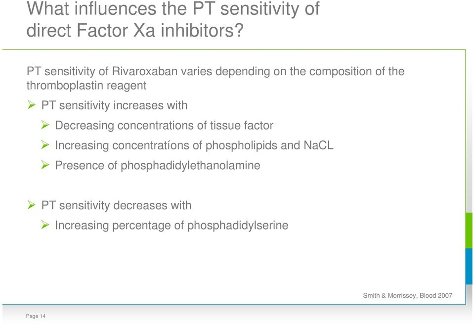 sensitivity increases with Decreasing concentrations of tissue factor Increasing concentratíons of