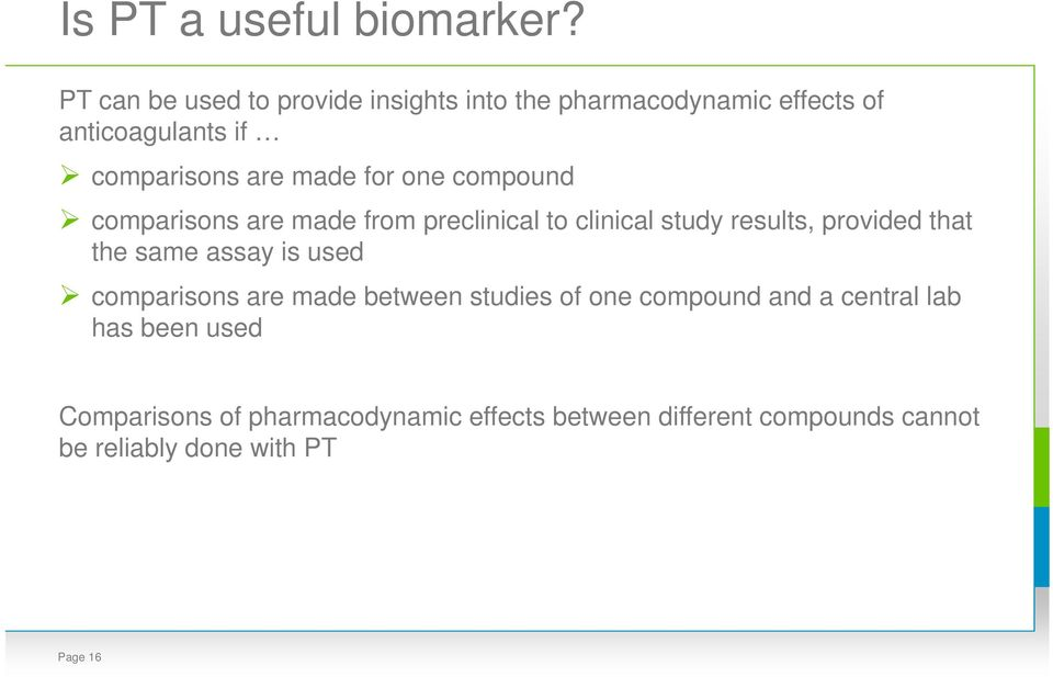 for one compound comparisons are made from preclinical to clinical study results, provided that the same assay