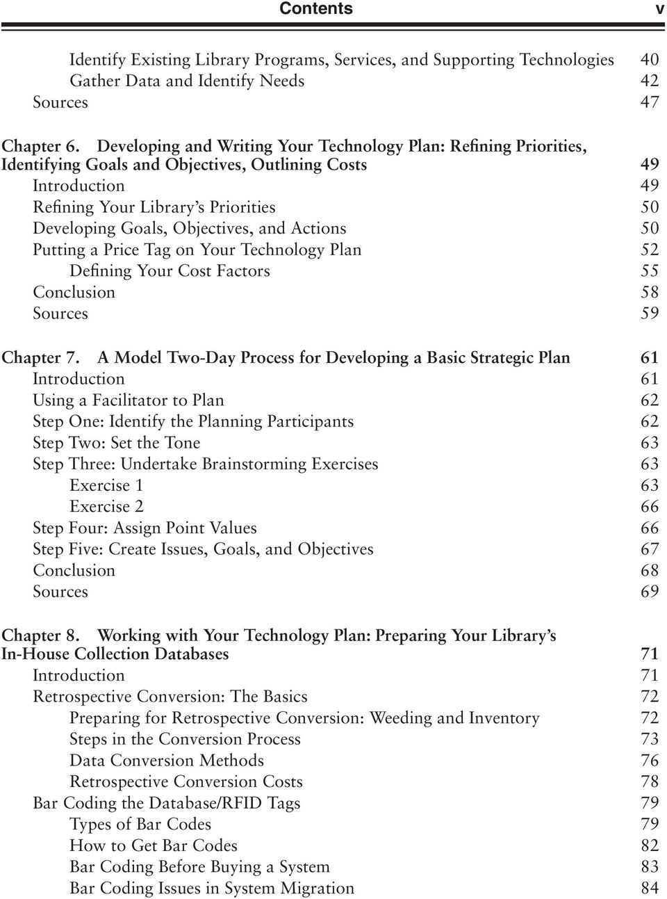 Objectives, and Actions 50 Putting a Price Tag on Your Technology Plan 52 Defining Your Cost Factors 55 Conclusion 58 Sources 59 Chapter 7.