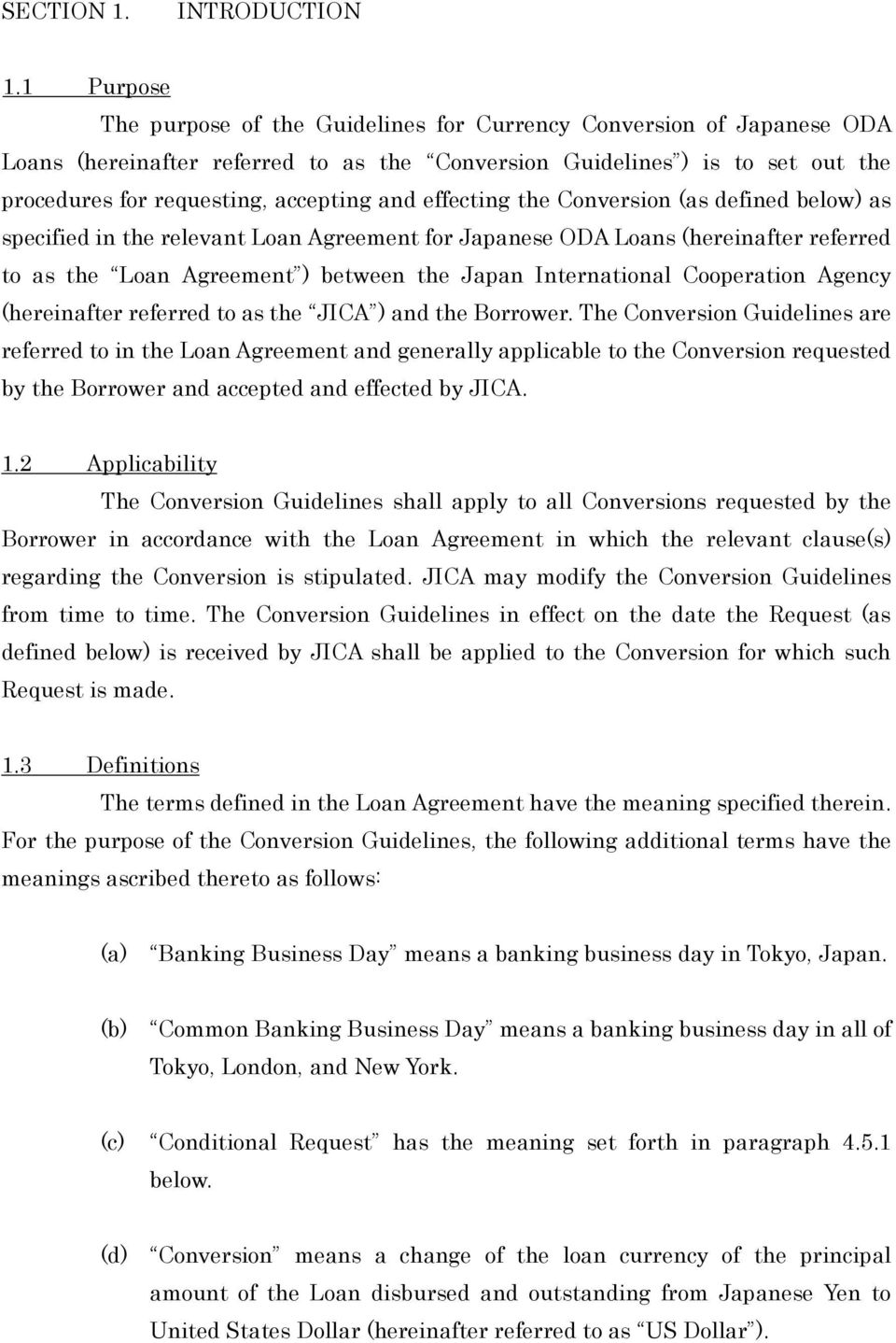 and effecting the Conversion (as defined below) as specified in the relevant Loan Agreement for Japanese ODA Loans (hereinafter referred to as the Loan Agreement ) between the Japan International
