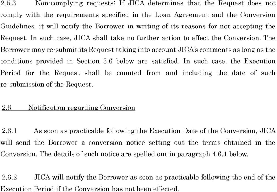 The Borrower may re-submit its Request taking into account JICA s comments as long as the conditions provided in Section 3.6 below are satisfied.